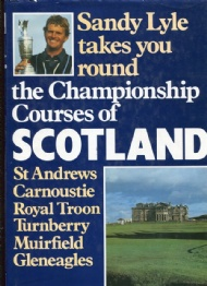 Sportboken - Sandy Lyle Takes You Round The Championship Courses of Scotland