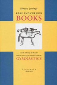 Sportboken - Kinetic jottings. Rare and curious books in the library of the old Royal Central Institute of Gymnastics.