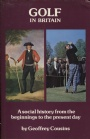 Idrottsocialt Golf in Britain A Social History from the Beginnings to the Present Day