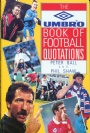 Fotboll Internationell The Umbro Book of Football Quotations
